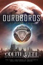 Ouroboros Episode Two - Ouroboros - a Galactic Coalition Academy Series, #2 ebook by Odette C. Bell