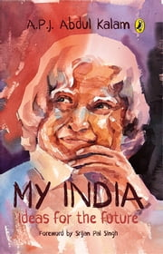 My India - Ideas for the Future ebook by A P J Abdul Kalam