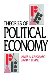 Theories of Political Economy ebook by Caporaso, James A.