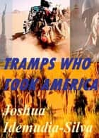 Tramps Who Took America ebook by Joshua Idemudia-Silva