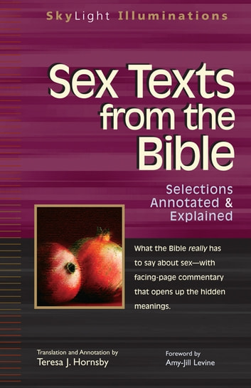 Sex Texts from the Bible: Selections Annotated & Explained ebook by Teresa J. Hornsby