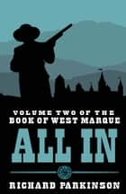 All In - (Volume Two) ebook by Richard Parkinson