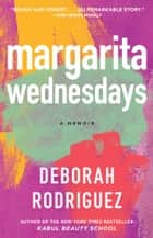 Margarita Wednesdays ebook by Deborah Rodriguez