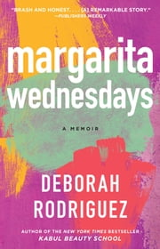 Margarita Wednesdays - Making a New Life by the Mexican Sea ebook by Deborah Rodriguez
