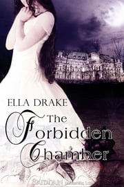Forbidden Chamber, The ebook by Ella Drake