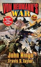 Von Neumann's War ebook by John Ringo, Travis S. Taylor