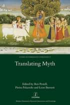Translating Myth ebook by Ben Pestell,Pietra Palazzolo,Leon Burnett