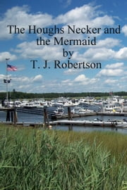 The Houghs Necker and the Mermaid ebook by T. J. Robertson
