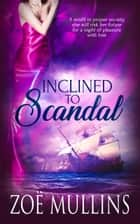 Inclined to Scandal ebook by Zoë Mullins