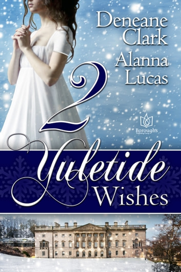 2 Yuletide Wishes ebook by Deneane Clark,Alanna Lucas