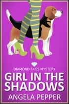 Girl in the Shadows ebook by Angela Pepper