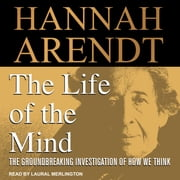 The Life of the Mind audiobook by Hannah Arendt