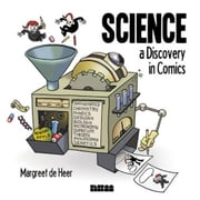 Science: A Discovery in Comics ebook by de Heer, Margreet