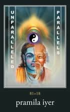 Unparalleled Parallels ebook by pramila iyer