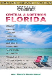 Romantic Weekends in Central and Northern Florida ebook by Groene, Janet