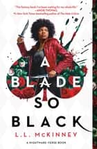 A Blade So Black ebook by L.L. McKinney