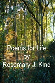 Poems for Life ebook by Rosemary J. Kind