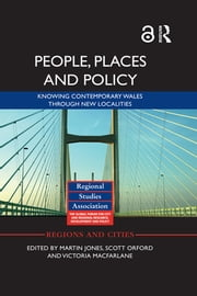 People, Places and Policy - Knowing contemporary Wales through new localities ebook by Martin Jones,Scott Orford,Victoria Macfarlane