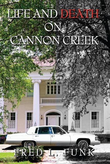 Life and Death on Cannon Creek ebook by Fred L. Funk