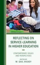 Reflecting on Service-Learning in Higher Education - Contemporary Issues and Perspectives ebook by Donna Eder, Joe D. Nichols, M. Gail Hickey,...