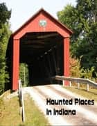 Haunted Places In Indiana ebook by Sean Mosley