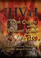 Don Quixote and the Brilliant Name of Fire ebook by Michael Buhagiar
