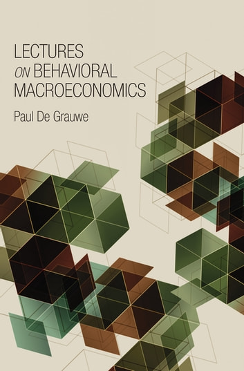 Lectures on behavioral macroeconomics ebook by paul de grauwe lectures on behavioral macroeconomics ebook by paul de grauwe fandeluxe Image collections