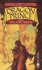 Dragon Prince ebook by Melanie Rawn