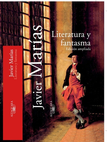 Literatura y fantasma ebook by Javier Marías