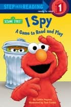 I Spy (Sesame Street) - A Game to Read and Play ebook by Caitlin Haynes