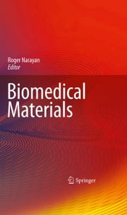 Biomedical Materials ebook by Roger Narayan