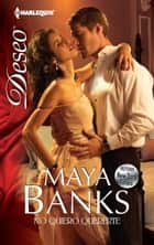 No quiero quererte ebook by Maya Banks
