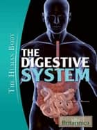The Digestive System ebook by Britannica Educational Publishing,Rogers,Kara