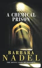 A Chemical Prison (Inspector Ikmen Mystery 2) ebook by Barbara Nadel