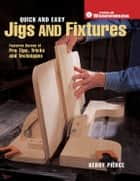 Quick & Easy Jigs and Fixtures ebook by Kerry Pierce