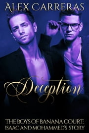 Deception: The Boys of Banana Court ebook by Alex Carreras