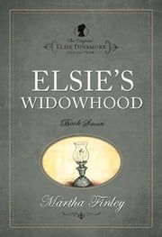 Elsies Widowhood ebook by Martha Finley