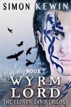 Wyrm Lord ebook by Simon Kewin
