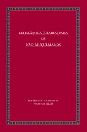 LEI ISLÂMICA (SHARIA) PARA OS NÃO-MUÇULMANOS - SHARIA LAW FOR NON-MUSLIMS ebook by Bill Warner