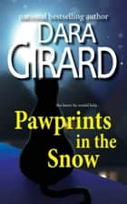 Pawprints in the Snow ebook by Dara Girard