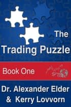The Trading Puzzle ebook by Dr. Alexander Elder