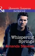 Whispering Springs (Mills & Boon Intrigue) 電子書 by Amanda Stevens