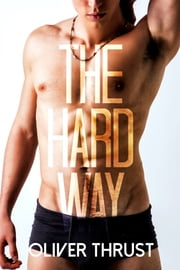 The Hard Way ebook by Oliver Thrust
