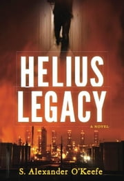 Helius Legacy ebook by S. Alexander O'Keefe