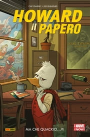 Howard Il Papero 1 (Marvel Collection) - Ma Che Quackio…?! Ebook di Chip Zdarsky, Joe Quinones; Rob Guillory; Jason Latour; Katie Cook;, Fabio Gamberini