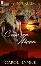 Crimson Moon ebook by Carol Lynne