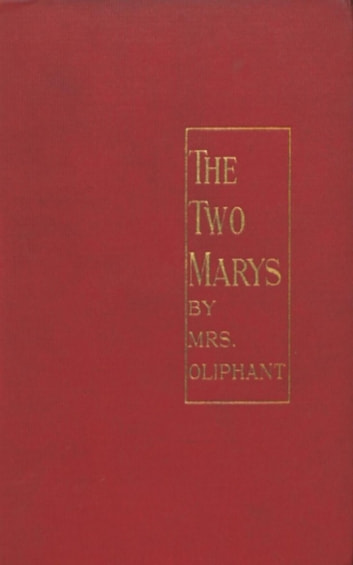 The Two Marys ebook by Mrs. Oliphant