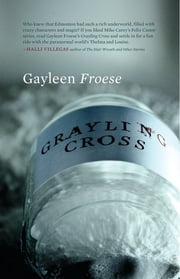 Grayling Cross ebook by Gayleen Froese