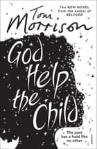 God Help the Child ebook by Toni Morrison