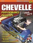 Chevelle Performance Projects: 1964-1972 ebook by Cole Quinnell